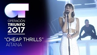 CHEAP THRILLS - Aitana | OT 2017 | Gala 10