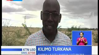 Serikali ya Kaunti ya Turkana na shirika la FAO unanuia kutumia mvua kubwa kukuza kilimo