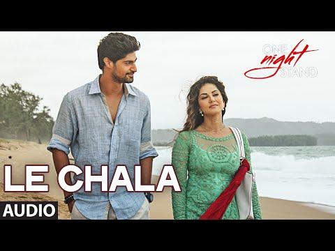 le chala full song one night stand sunny leone tanuj virwani