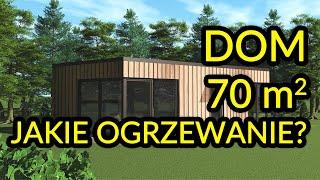 Jakie ogrzewanie do domu 70 m2?