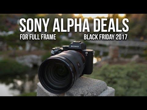 BEST Sony Alpha Full Frame Cameras & Lenses Deals - Black Friday 2017
