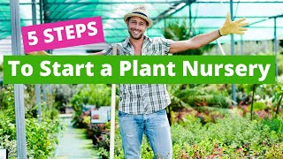 5 Steps to Start a Plant Nursery