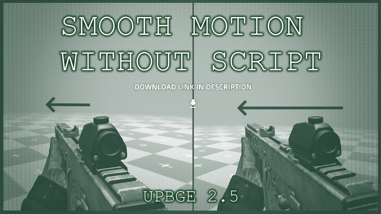 SMOOTH MOTION TUTORIAL (UPBGE 2.5) *DOWNLOAD*