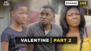 VALENTINE Part 2 (Mark Angel Comedy) (Episode 299)