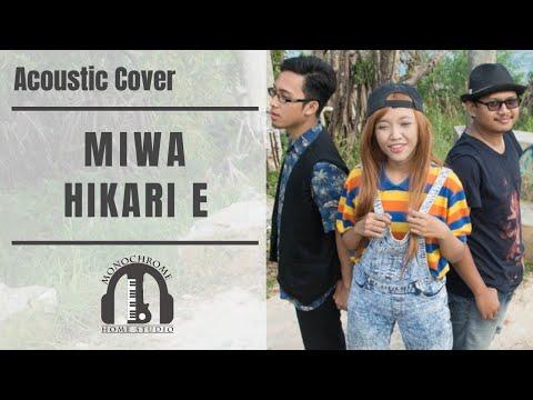 MIWA ヒカリへ アコースティックカバー【Miwa - Hikari E Acoustic Cover by Monochrome】