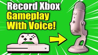 How to RECORD Xbox One Gameplay with VOICE   No Capture Card Needed!! (Best Method)