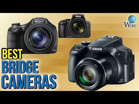 7 Best Bridge Cameras 2017