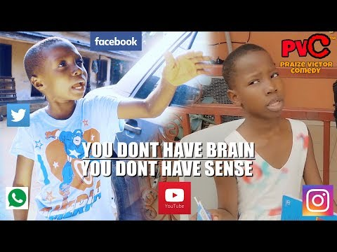 YOU DONT HAVE BRAIN/SENSE Emmanuella(MARK ANGEL  COMEDY)  and Goodluck (PRAIZE VICTOR COMEDY)