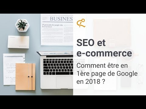 Webinaire SEO et e-commerce : Etre 1er sur Google en 2018