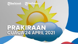 Prakiraan Cuaca Sabtu 24 April 2021, BMKG Memprediksi 12 Wilayah Alami Hujan Lebat Disertai Kilat