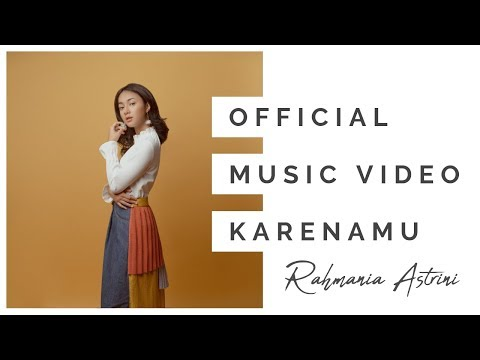 Rahmania Astrini -  Karenamu (Official Music Video)