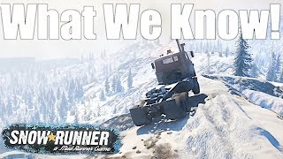 SnowRunner: WHAT WE KNOW SO FAR! NEW TRUCKS, Environments, Customization, Mods & MORE!