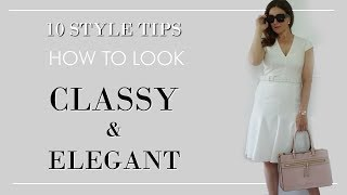 10 Tips To Look Elegant And Classy Everyday | Fashion For Women