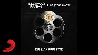 Tungevaag & Raaban X Charlie Who - Russian Roulette (Video Lyric Edit)