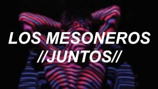 Los Mesoneros  Juntos (Letra)