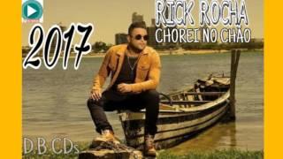 RICK ROCHA   CHOREI NO CHÃO