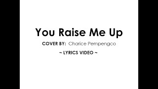 You Raise Me Up - Cover by Charice  ~ Lyrics Video ~