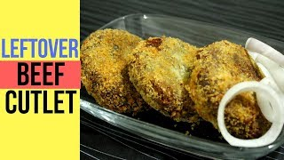 Beef Kebab Recipe | Beef Cutlet With Leftover Cooked Beef | Leftover Beef Recipe | Appetizers