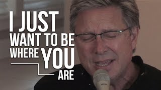 Don Moen - I Want to Be Where You Are | Acoustic Worship Sessions