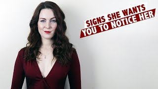 Signs she wants you to notice her!