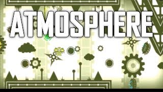 Atmosphere by VoidSquad - Unrated Extreme Demon (Geometry Dash 2.11)