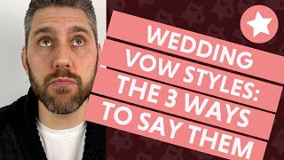 Wedding Vows (The 3 Ways to Say Them!)