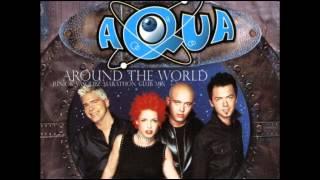 AQUA - Around The World (Junior Vasquez Marathon Mix)