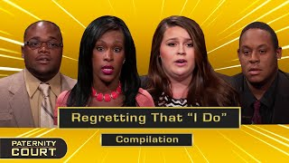 Regretting That I Do: Paternity Doubt Cause Marriages To Crumble (Compilation)   Paternity Court