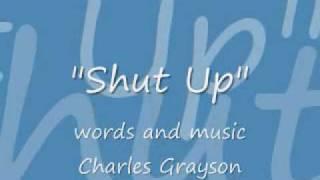Shut Up - Charles Grayson