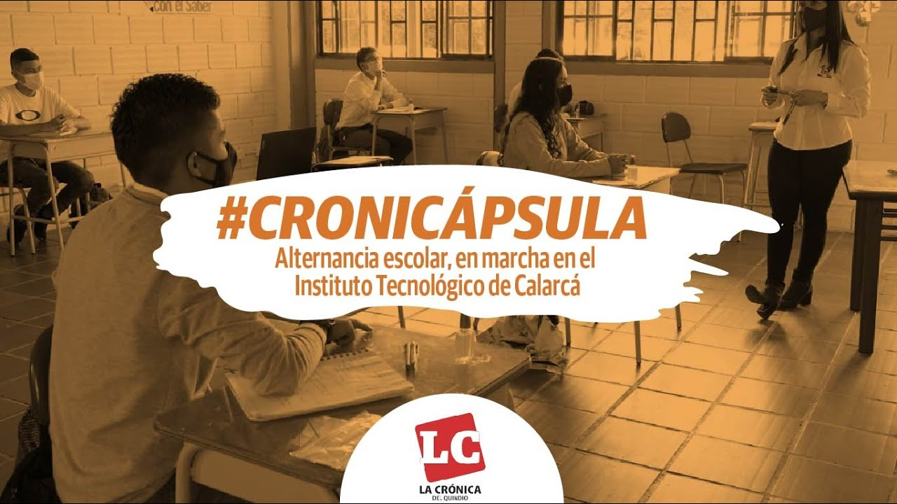 #Cronicápsula | Alternancia escolar, en marcha en el Instituto Tecnológico de Calarcá
