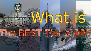 World Of Warships- What Is The Best Tier X Battleship?
