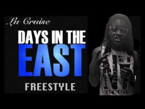 Lu Cruise - Days In The East (Freestyle)