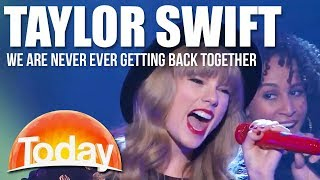 Taylor Swift LIVE - We Are Never Ever Getting Back Together | TODAY Show Australia