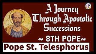 Pope St. Telesphorus – 8th Pope