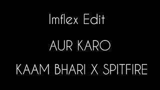 (LYRICS) | Kaam Bhaari x Spitfire | AUR KARO   - YouTube