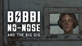Bobbi No-Nose & The Big Dig - The Biggest Heist in Goodneighbor's History - Fallout 4 Lore