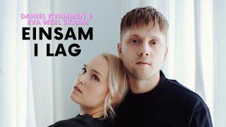 Daniel Kvammen & Eva Weel Skram   Einsam I Lag (Offisiell Musikkvideo)