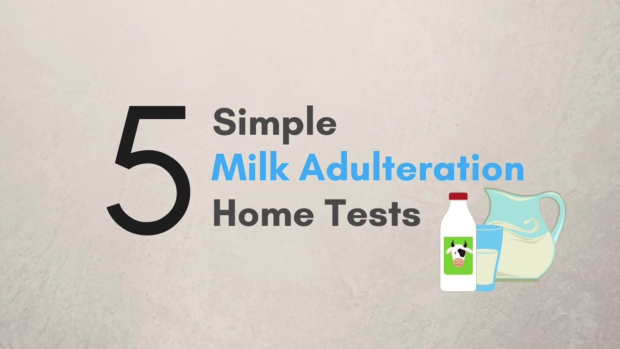 5 Simple Milk Adulteration Tests