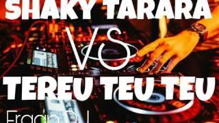 SHAKY TARARA VS TEREU TEU TEU.