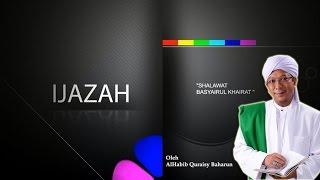 Ijazah Shalawat Basyairul Khairat Diberikankan Oleh AlHabib Quraisy Baharun