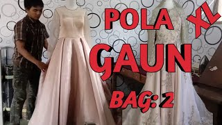 Cara Membuat Pola Gaun Pesta Bag: 2 / Party Dress Patterns For Ladies Part: 2
