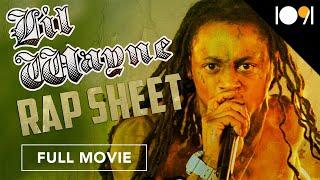 Lil Wayne: Rap Sheet (FULL DOCUMENTARY)