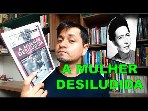 A Mulher Desiludida - Simone de Beauvoir