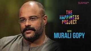 Murali Gopy - The Happiness Project - Kappa TV