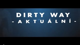Video DIRTY WAY - Aktuální (official lyric video 2015)