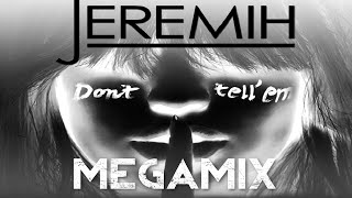 Jeremih – Don't Tell 'Em MEGAMIX (ft. Ace Hood T.I. Ty Dolla $ign G-Unit Pitbull Migos & MORE)