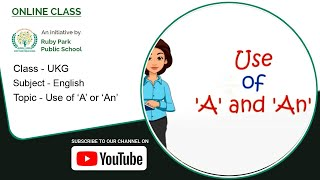 UKG | Use of 'A' or 'An' | Articles – Use of 'A' and 'An' for Kids | Ruby Park Public School Thumbnail