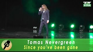 Tomas Nevergreen Since You've Been Gone Live 2018