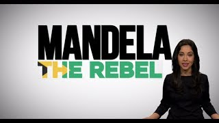 Nelson Mandela - The Rebel