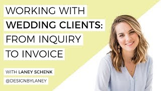 Working With Wedding Clients: From Inquiry to Invoice